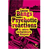 Psychotic reactions et autres carburateurs flingu�spar Lester Bangs