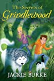 img - for The Secrets of Grindlewood (Book 1, The Grindlewood Series) book / textbook / text book