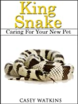 King Snakes: Caring For Your New Pet (Reptile Care Guides)