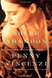 Sheer Abandon: A Novel (0385519885) by Vincenzi, Penny