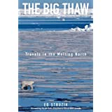 The Big Thaw: Travels in the Melting Northby Ed Struzik