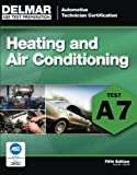 img - for ASE Test Preparation - A7 Heating and Air Conditioning (Delmar Learning's Ase Test Prep Series) book / textbook / text book