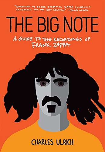The Big Note: A Guide to the Recordings of Frank Zappa [Ulrich;Charles] (Tapa Blanda)