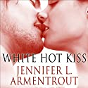 White Hot Kiss: Dark Elements, Book 1 (       UNABRIDGED) by Jennifer L. Armentrout Narrated by Saskia Maarleveld
