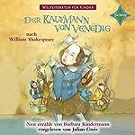 Der Kaufmann von Venedig (Weltliteratur für Kinder) | Barbara Kindermann,William Shakespeare