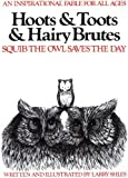 Hoots and Toots and Hairy Brutes: The Continuing Adventures of Squib (Hoots & Toots & Hairy Brutes)
