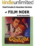Fatal Females & Hazardous Heroines of Film Noir (English Edition)