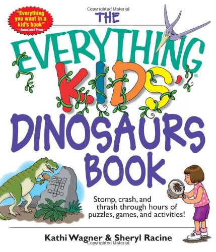 The Everything Kids' Dinosaurs Book (Everything S.)