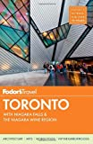 Fodors Toronto: with Niagara Falls & the Niagara Wine Region (Full-color Travel Guide)
