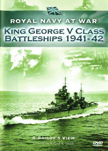 Royal Navy at War - A Sailor's View: King George V Class Battleships 1941-42 [DVD]