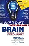 img - for Jump Start Your Business Brain: Win More, Lose Less and Make More Money with Your New Products, Services, Sales and Advertising 1st Hardcover Edit edition by Hall, Doug (2001) Hardcover book / textbook / text book