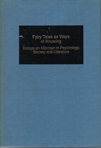 Fairy Tales as Ways of Knowing (Germanic Studies in...