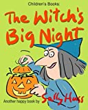 img - for Children's Books: THE WITCH'S BIG NIGHT: (Very Funny, Rhyming Bedtime Story/Picture Book for Beginner Readers About Halloween and Kindness, Ages 2-8) book / textbook / text book