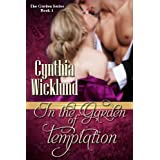 In the Garden of Temptation (The Garden Series Book 1) ~ Cynthia Wicklund