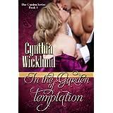 In the Garden of Temptation (The Garden Series Book 1) ~ Cynthia Wicklund