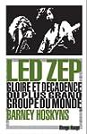 Led Zep : Gloire et d�cadence du plus...