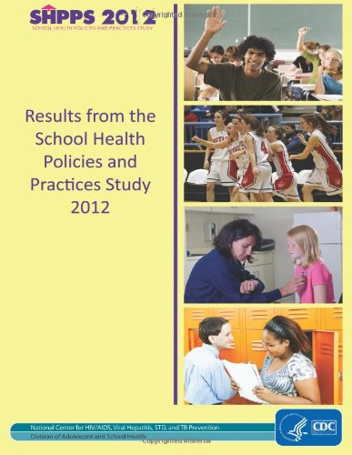 Results From The School Health Policies And Practices Study 2012