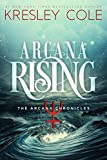 Arcana Rising (The Arcana Chronicles Book 5)
