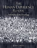 The Human Experience Reader: Selections from Sociology