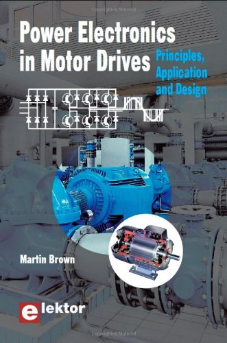 Power Electronics In Motor Drives: Principles, Application And Design
