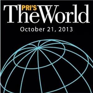 The World, October 21, 2013 Radio/TV Program