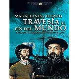 Magallanes y Elcano: Travesía al fin del mundo: La escalofriante epopeya de la primera vuelta al mundo (Historia...