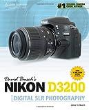 David Buschs Nikon D3200 Guide to Digital SLR Photography (David Buschs Digital Photography Guides)