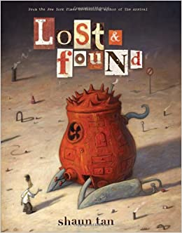 Lost and Found: Three by Shaun Tan (Lost and Found Omnibus