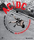 AC/DC High Voltage-Rock'n'Roll: Die ultimative Bildbiografie
