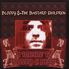 Bloody & the Bastard Children [Explicit]