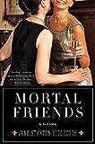 Mortal Friends: A Novel