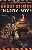 Franklin W. Dixon The Hardy Boys Ghost Stories