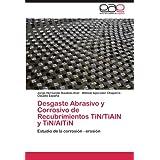 Desgaste Abrasivo y Corrosivo de Recubrimientos Tin/Tialn y Tin/Altin