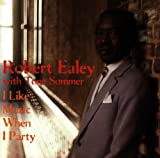 Robert Ealey I Like Music When I Party