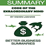 Summary of The Code of the Extraordinary Mind by Vishen Lakhiani |  Better Business Summaries