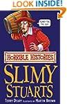 The Slimy Stuarts (Horrible Histories)