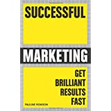 Successful Marketing: Get Brilliant Results Fastby Pauline Rowson