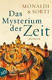 Das Mysterium der Zeit: Roman