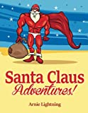 Santa Claus Adventures!: Short Stories, Christmas Jokes, and Games (Volume 2)