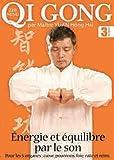 echange, troc QI GONG - Vol. 3 - Le son énergétique