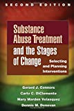 img - for Substance Abuse Treatment and the Stages of Change, Second Edition: Selecting and Planning Interventions book / textbook / text book