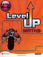 Level Up Maths:Levels 4-6 Pupil Bk