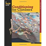 Conditioning for Climbers: The Complete Exercise Guide (How To Climb Series) ~ Eric J. H�rst