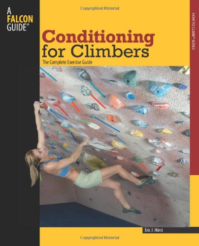 Conditioning for Climbers: The Complete Exercise