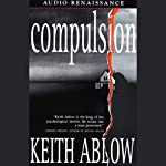 Compulsion: A Novel | Keith Ablow