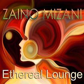 Amazon.com: Ethereal Lounge: Zaino Mizani: MP3 Downloads