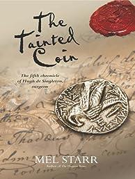 The Tainted Coin (Chronicle of Hugh De Singleton, Surgeon)