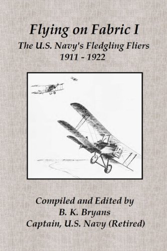 Flying on Fabric I: The U.S. Navy's Fledgling Fliers (1911-1922) PDF
