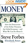 Money: How the Destruction of the Dol...