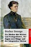 Die Bücher der Hirten- und Preisgedichte, der Sagen und Sänge und der hängenden Gärten (German Edition)